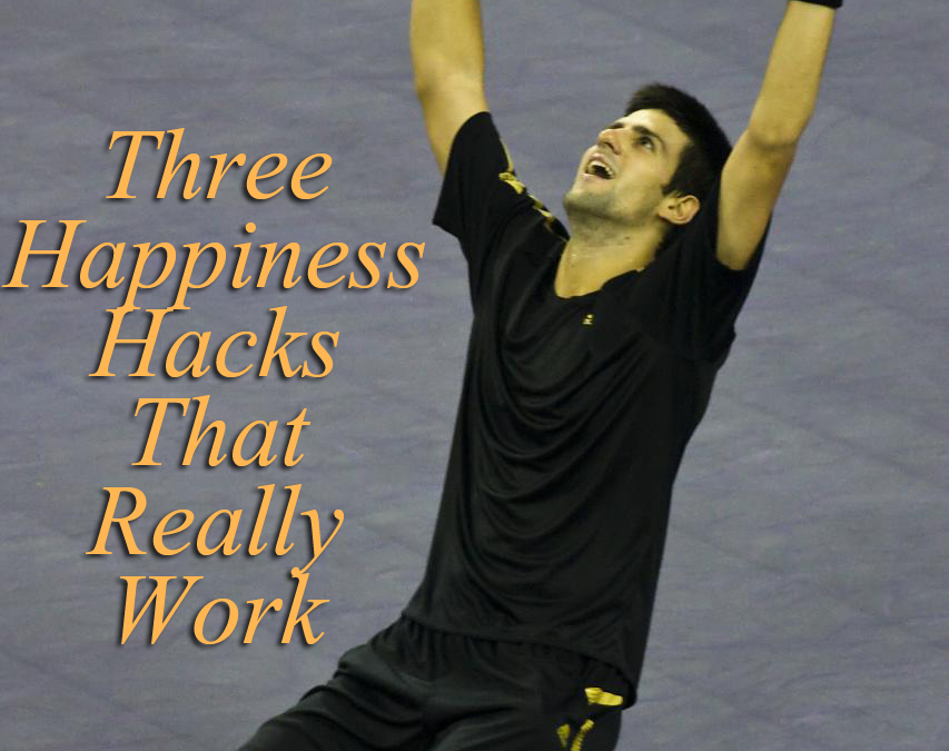 Three Happiness Hacks That Really Work