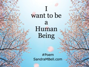 I want to be a human being