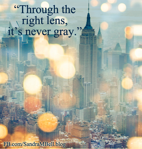 Through the right lens, it's never gray