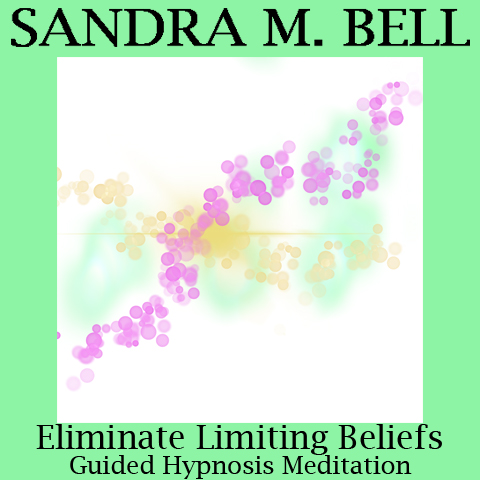 Eliminate Limiting Beliefs through Cybernetic Transposition – A Guided Hypnosis Meditation