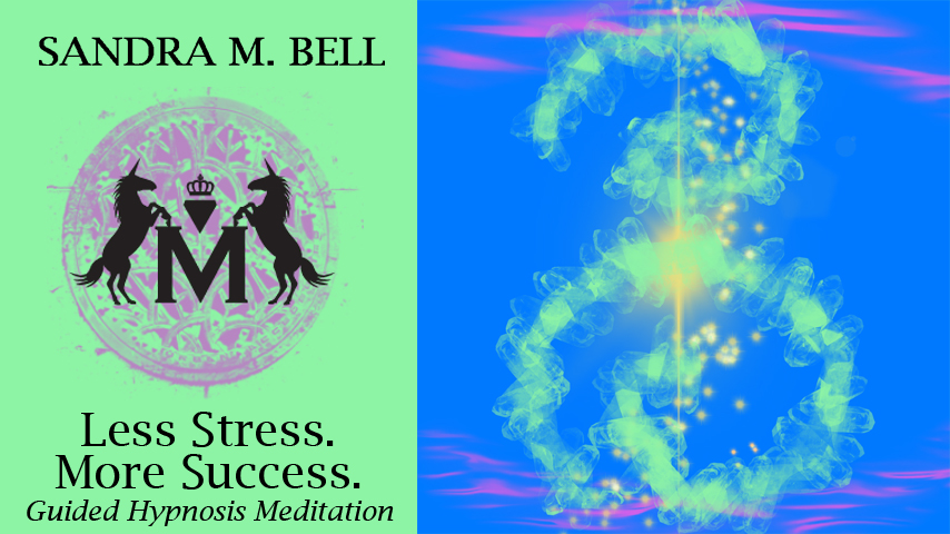 Less Stress. More Success. Guided Hypnosis Meditation