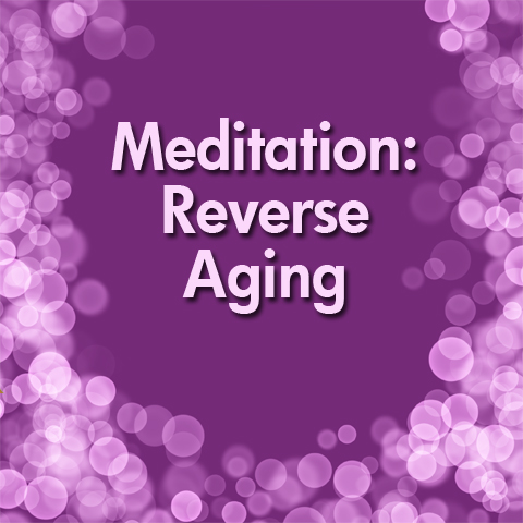 reverse aging meditation