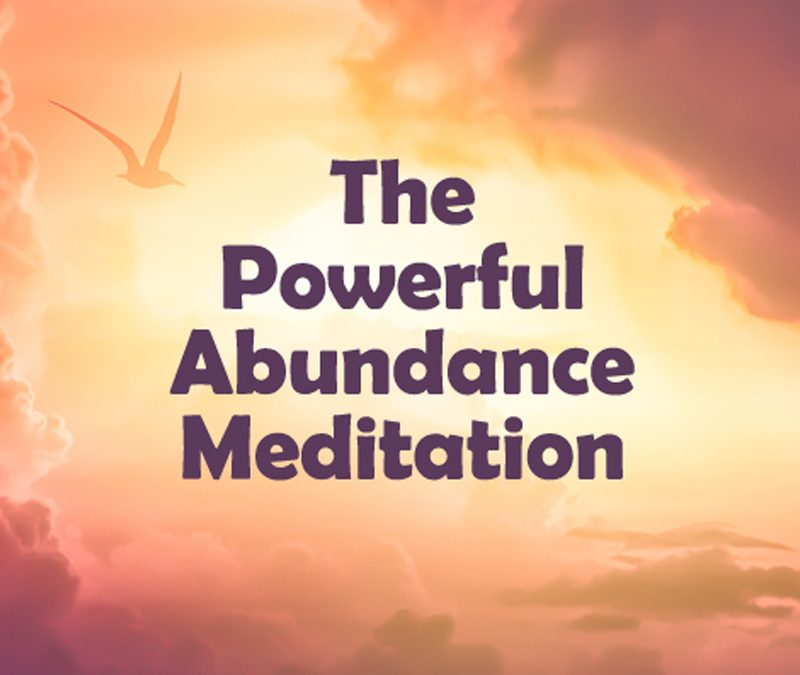 The Powerful Abundance Meditation